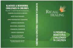 RECALL HEALING: ILLNESSES & BEHAVIORAL CHALLENGES IN CHILDREN