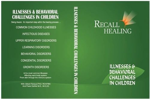 RECALL HEALING: ILLNESSES & BEHAVIORAL CHALLENGES IN CHILDREN