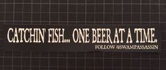 """Catchin Fish...One Beer at a Time!"" Decals"