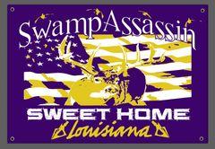 """Swamp Assassin """"Sweet Home Louisiana"""" Indoor/Outdoor Banner!"""