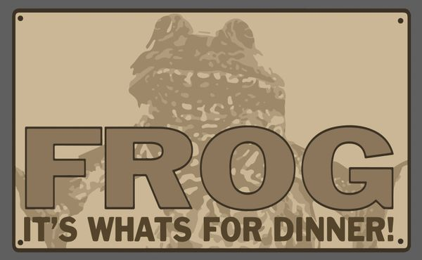"Swamp Assassin ""Frog Its What's For Dinner"" Indoor/Outdoor Banner!"