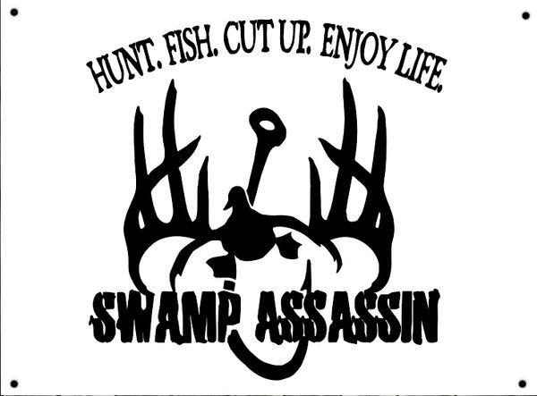 """Swamp Assassin """"HUNT. FISH. CUT UP. ENJOY LIFE."""" Indoor/Outdoor Banner! 30x50"""