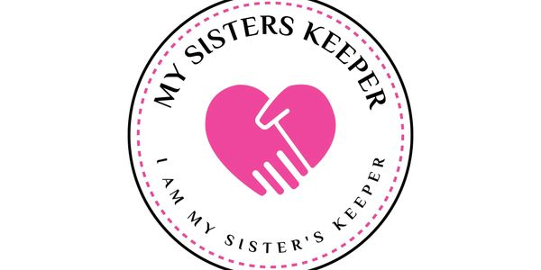 My Sisters Keeper is a fund created to support all women. Those who want to help and those who need