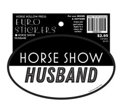 Euro Horse Oval Sticker: Horse Show Husband - Item # ES HS Husband