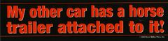 Bumper Sticker: My other car has a horse trailer attached to it - Item # B My other