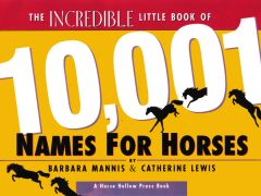 Horse Book: The Incredible Little Book of 10,001 Names for Horses