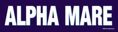 Bumper Sticker: Alpha Mare Bumper Sticker - Item # B Alpha