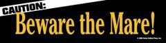 Bumper Sticker: Beware the Mare - Item # B Beware