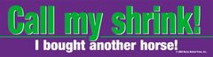 Bumper Sticker: Call my shrink... - Item # B Shrink