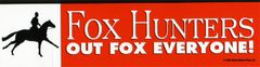 Bumper Sticker: Fox Hunters...Out fox everyone - Item # Fox B