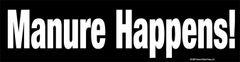 Bumper Sticker: Manure Happens - Item # B Happens