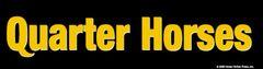 Bumper Sticker: Quarter Horses - Item # B QH