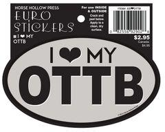 Euro Horse Oval Sticker: I love my OTTBs! Euro Sticker - Item # ES <heart> OTTB