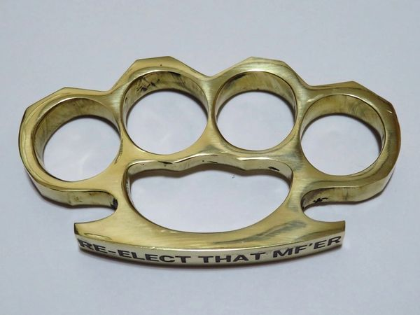 RE-ELECT THAT MF'ER Engraved Real Deal Solid Brass Knuckles
