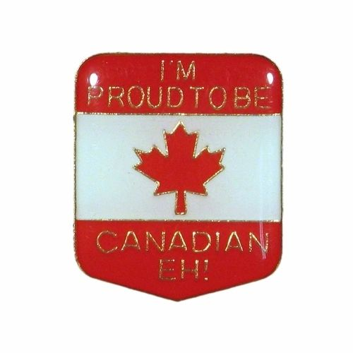 """ I'M PROUD TO BE CANADIAN EH! "" COUNTRY FLAG LAPEL PIN BADGE .. NEW AND IN A PACKAGE"
