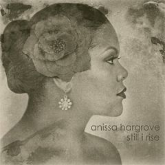 Anissa Hargrove Music CD Still I Rise and More