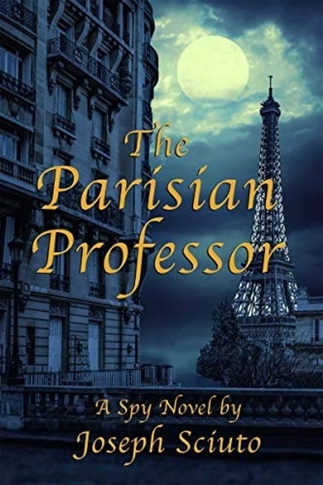 The Parisian Professor, spy novel, espionage, love, thriller, Paris, Joseph Sciuto, mystery,