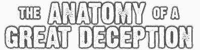 Link to the website for the Anatomy of a Great Deception trilogy at agdmovie.com.