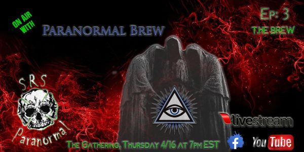 srs paranormal the gathering,paranormal brew, Ghost hunting, hauntings, Ghost hunters