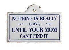 Nothing Is Really Lost - Enamel Sign