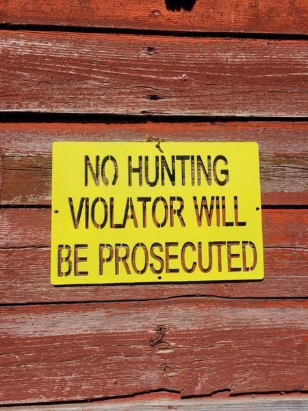 No Hunting Violator will be prosecuted
