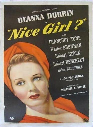 Nice Girl? (1941) Deanna Durbin, Robert Stack, Franchot Tone, Walter Brennan, Robert Benchley, Helen Broderick