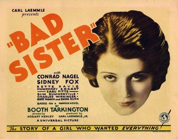 Bad Sister (1931) Sidney Fox, Conrad Nagel Humphrey Bogart, Bette Davis