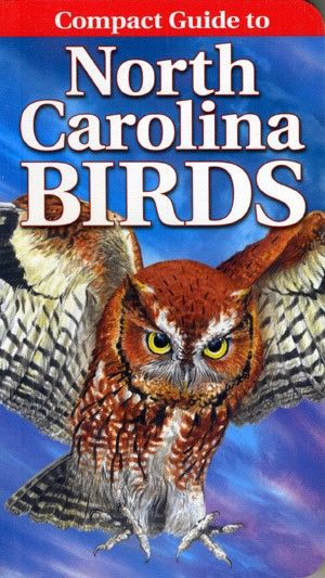 Book - Compact Guide to North Carolina Birds by Curtis G. Smalling & Gregory Kennedy