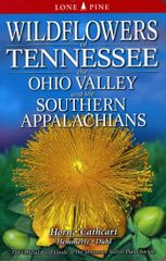 Book - Wildflowers of Tennessee, the Ohio Valley, and the Southern Appalachains by Horn, Cathcart, Hemmerly & Duhl