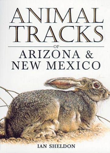 Book - Animal Tracks of Arizona and New Mexico by Ian Sheldon
