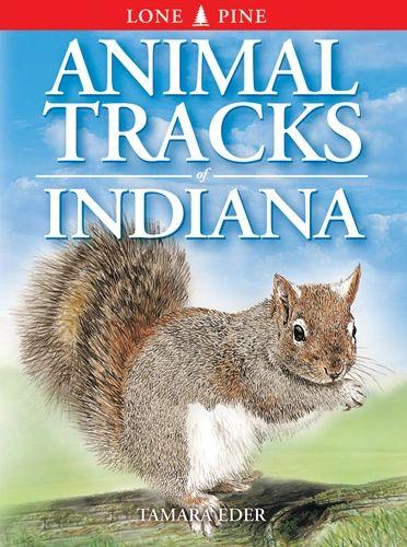 Book - Animal Tracks of Indiana by Tamara Eder