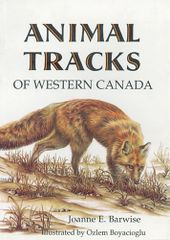 Book - Animal Tracks of Western Canada by Joanne E. Barwise, Illustrated by Ozlem Boyacioglu