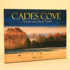 Book - Cades Cove, Window to a Secret World by Bill Lea