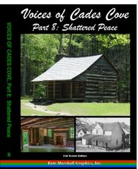 A DVD - NEW! Voices of Cades Cove, Part 8: Shattered Peace