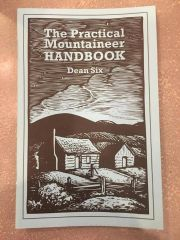 The Practical Mountaineer Handbook by Dean Six