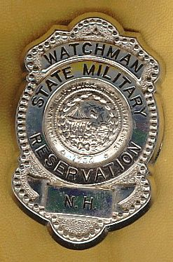 NEW HAMPSHIRE STATE MILITARY RESERVATION WATCHMAN'S BADGE - OBSOLETE