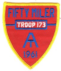 BOY SCOUTS FIFTY MILER PATCH TROOP 173 - 1961