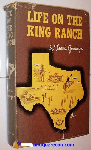 LIFE ON THE KING RANCH - GOODWYN 1951