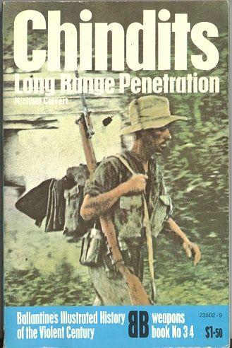 CHINDITS LONG RANGE PENETRATION - BALLANTINE'S WEAPONS BOOK 34 - CALVERT