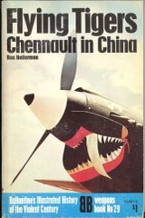 FLYING TIGERS CHENNAULT IN CHINA - BALLANTINE'S WEAPONS BOOK 29 - HEIFERMAN