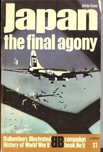 JAPAN, THE FINAL AGONY - BALLENTINE'S CAMPAIGN BOOK 9 - COOX