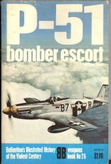 P-51 BOMBER ESCORT - BALLANTINE'S WEAPONS BOOK 26 - HESS