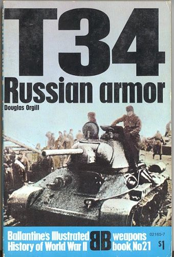T34 RUSSIAN ARMOR - BALLANTINE'S WEAPONS BOOK 21 - ORGILL
