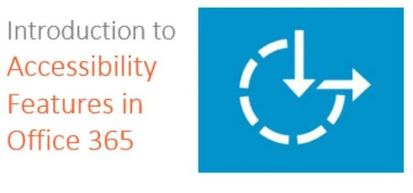 Introduction to Accessibility Features in Office 365