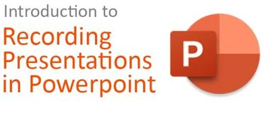 Introduction to Recording Presentations in PowerPoint