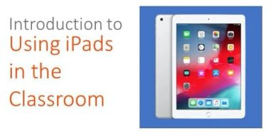 Introduction to Using iPads in the Classroom