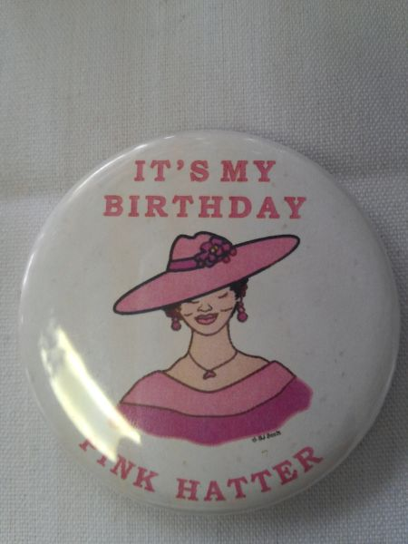It's My Birthday Pink Hatter Button