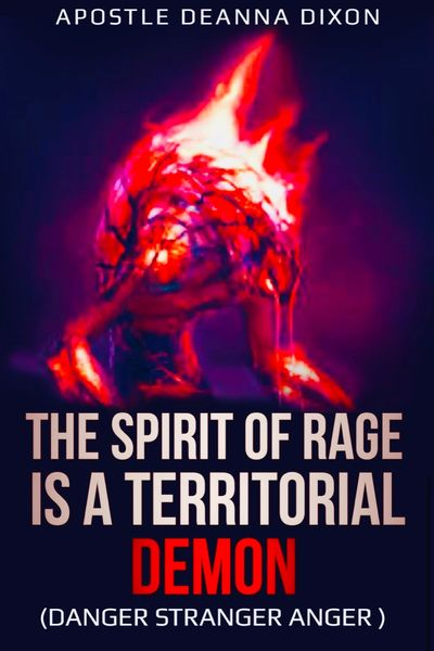 PRE-ORDER THE BOOK DIS-MANTLING THE SPIRIT OF RAGE IS A TERRITORIAL DEMON THAT MUST BE CAST OUT