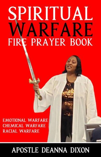 PRE-ORDER SPIRITUAL WARFARE FIRE PRAYER BOOK ( YOU MUST PRAY REAL SPECIFIC PRAYERS NOT ELABORATE AND SO MANY DEEP PRAYERS