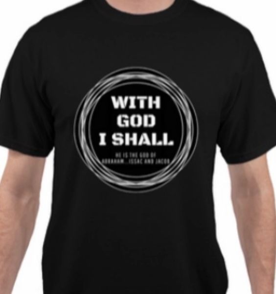 DAVID ENCOURAGED HIMSELF ENTREPRENEUR- BLACK T-SHIRT WITH GOD I SHALL- HE IS THE GOD OF ABRAHAM...ISAAC AND JACOB THE CIRCLE REPRESENTS COMPLETION OF WHAT GOD TOLD YOU !!!!